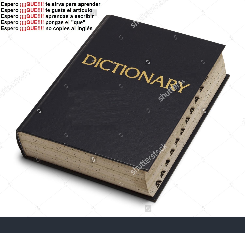"""La omisión de la palabra """"que"""", un insulto al diccionario"""