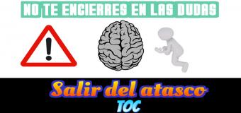 Consejos para la superación del Trastorno Obsesivo Compulsivo, (el TOC) en las dudas obsesivas – OCD Obssesives doubts
