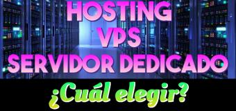 Hosting, VPS ó Servidor Dedicado. ¿Cuál elegir?