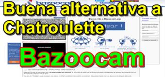 Bazoocam, una buena alternativa a chatroulette
