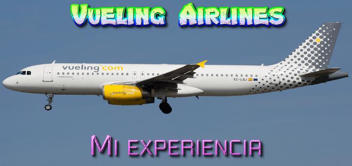 Mi experiencia con Vueling (para los que estén pensando en viajar en una Low Cost)