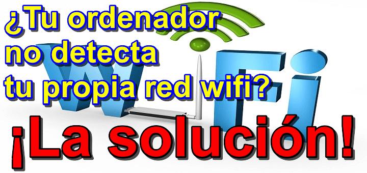 ¿Tu PC no detecta tu propio Wifi y sí las demás? ¡posible solución!