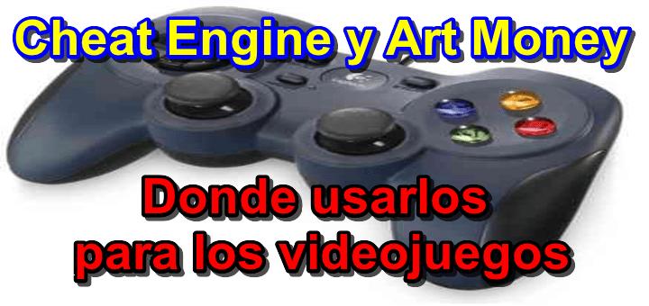 Cheat Engine y Art Money (donde usarlos para los videojuegos)