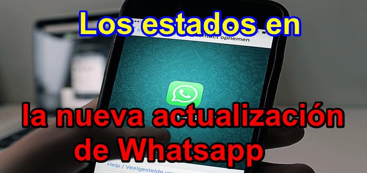 Los nuevos estados de Whatsapp en su última actualización