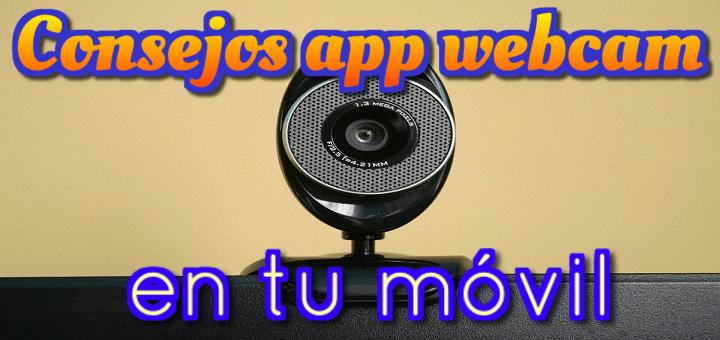 Chat webcam en Android – Cuidado con algunas aplicaciones de cámara web