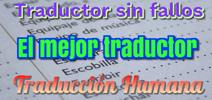 La mejor página que he visto para traducir textos – Traductor humano sin errores – Traducción Humana