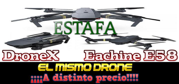 Dronex y Eachine E58, el mismo drone vendido a distinto precio. ¡¡¡¡Estafa!!!!