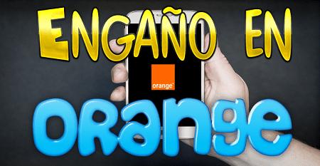 Los engaños de la compañía de teléfono «Orange» – ¿Tarifa cada mes?