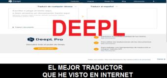 DeepL, el mejor traductor que he visto en internet