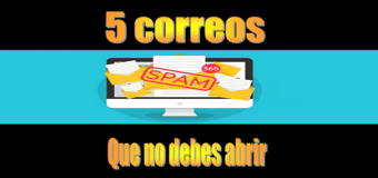 Top 5 Correos basura (Mails) de estafadores