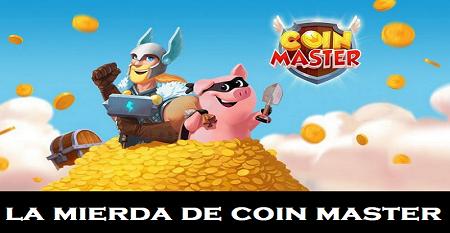 La gran mierda de Coin Master – Juego basura